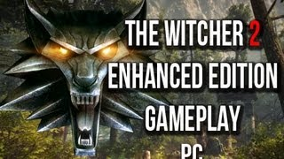 The Witcher 2:  Enhanced Edition Gameplay PC [HD]