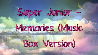 Super Junior - Memories (Music Box Version)