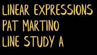 Linear Expressions - Pat Martino - Line Studies A