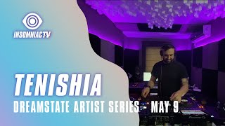 Tenishia for Dreamstate Artist Series (May 9, 2021)