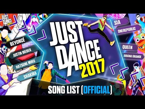 Just Dance 2017  Song List   Complete
