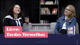Tardes Vermelhas | Clube do Livro | Episódio 09 | IPP TV