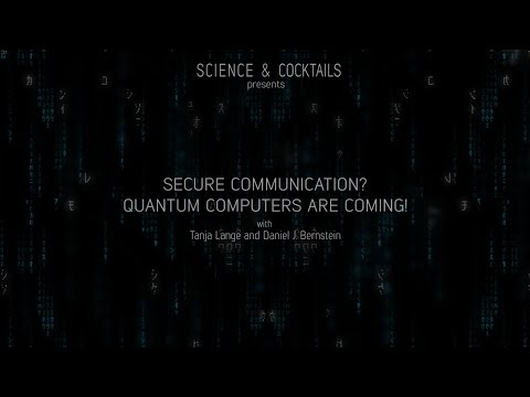 Quantum computers are coming! with Tanja Lange and Daniel J. Bernstein