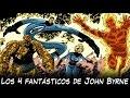 ANÁLISIS Los 4 Fantásticos de John Byrne