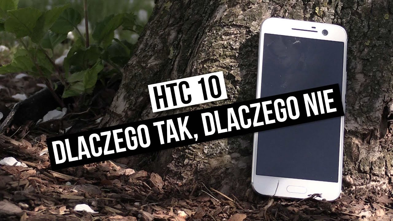 Szybki test HTC 10 - dlaczego tak, dlaczego nie?