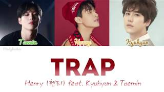 Cover images Henry (헨리) feat. Kyuhyun & Taemin - Trap [Han|Rom|Eng Lyrics]