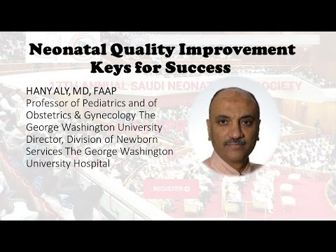 Neonatal Quality Improvement   Keys for Success   Prof. Hany Aly