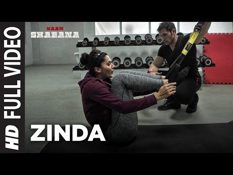Naam Shabana : Zinda Full Video Song | Akshay Kumar, Taapsee Pannu, Taher Shabbir I Sunidhi , Rochak