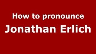 How to pronounce Jonathan Erlich (Spanish/Argentina) - PronounceNames.com