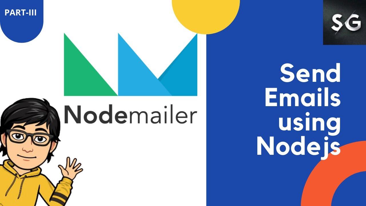 How to send email using Node js | NodeJs & Nodemailer | Part-III