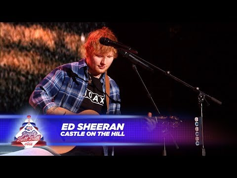 Ed Sheeran  'Castle On The Hill'   At Capital's Jingle Bell Ball 2017