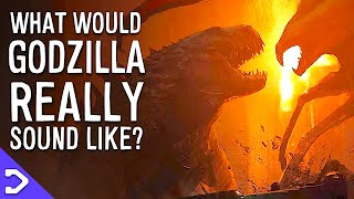 What Would Godzilla REALLY Sound Like? (King Of The Monsters)