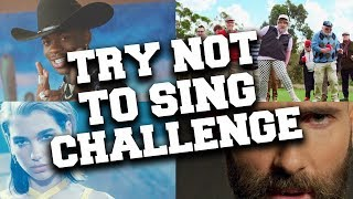 TRY NOT TO SING ALONG CHALLENGE 2020-2019 EDITION
