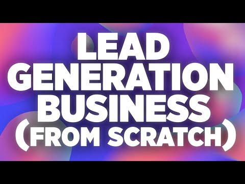 How To Start A Lead Generation Business From Scratch