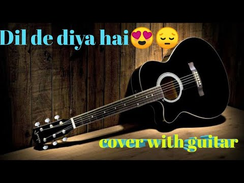 dil-de-diya-hai||on||guitar||cover||by||amit-yadav