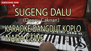 Download Nada Cewe SUGENG DALU(Denny Caknan) Karaoke Versi Dangdut Koplo