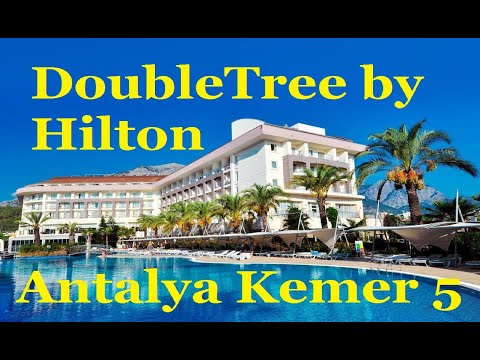 Overview Hotel:  DoubleTree By Hilton 5*  (Antalya Kemer)