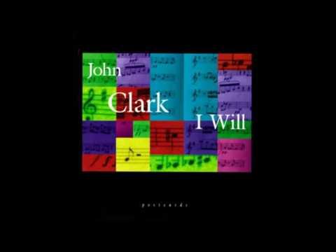 John Clark - I Will (Full Album)