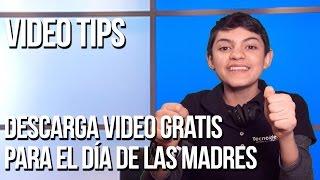 Descarga video GRATIS para el día de las Madres