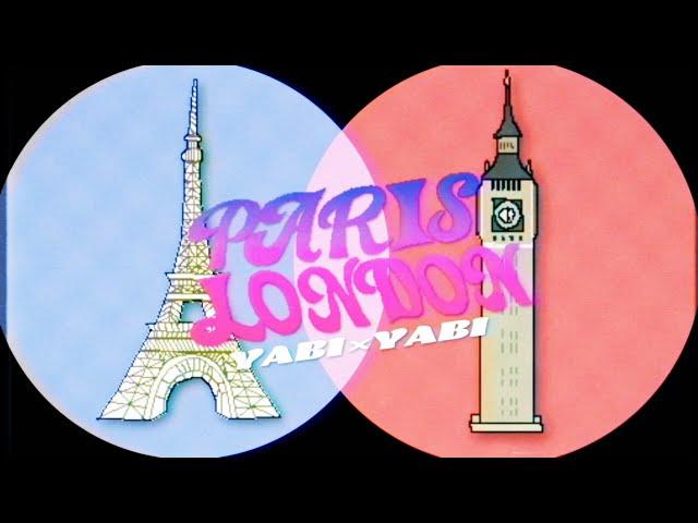 YABI×YABI「パリロンドン」MUSIC VIDEO