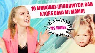 10 MODOWO-URODOWYCH PORAD OD MOJEJ MAMY! STORYTIME