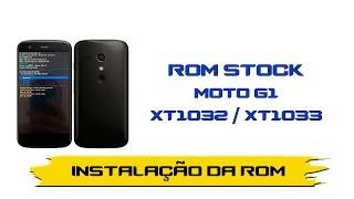 Instalando rom moto G 1° G XT1032 e XT1033
