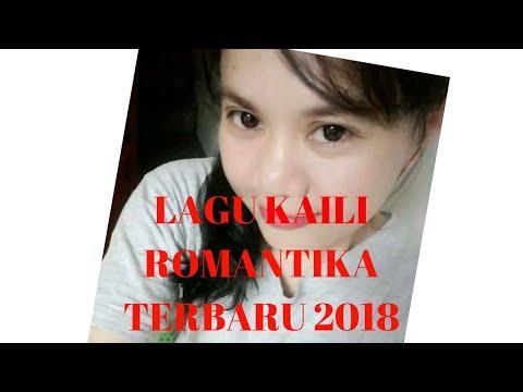 LAGU KAILI ROMANTIKA TERBARU 2018