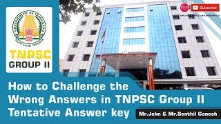How to Challenge the Wrong Answers in TNPSC Group II Tentative Answer key | Mr.John & Mr.Senthil