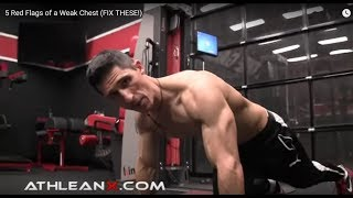 Re: Athlean-X - 5 Red Flags of a Weak Chest (FIX THESE!)