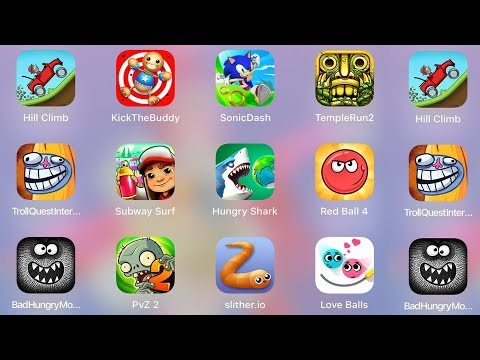 Hungry Shark,Red Ball 4,Temple,Sonic Dash,Slither,PvZ 2,Subway,Troll Internet,Bad Hungry,Hill Climb