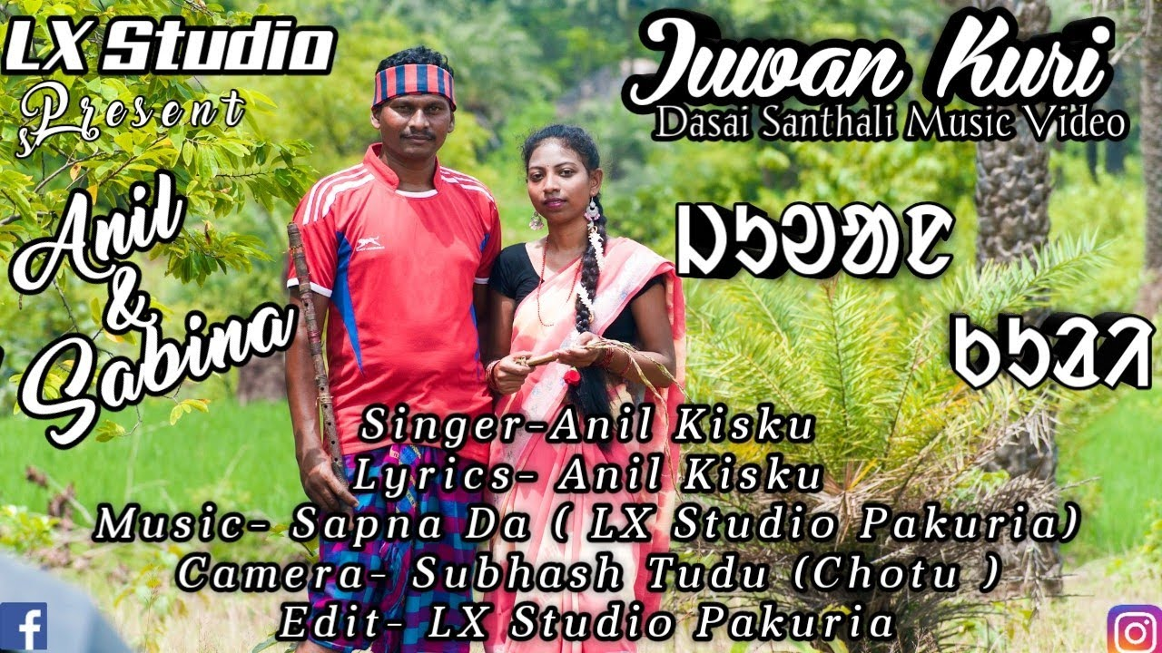Juwan Kuri //Dasai Santhali Music Video 2020// LX Studio Pakuria// Anil & Sabina