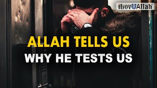 ALLAH TELLS US WHY HE TESTS US