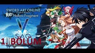 Sword Art Online RE Hollow Fragment | 1. Bölüm TÜRKÇE ALTYAZILI