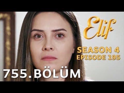 Elif 755. Bölüm (Sezon Finali)   Season 4 Episode 195