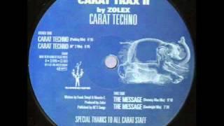 CARAT TRAX II by ZOLEX - THE MESSAGE (VERONIQ-MAS MIX).mp4
