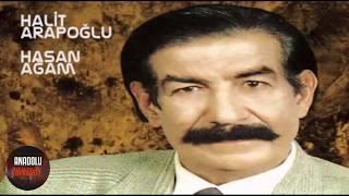 Halit ARAPOĞLU Hasan Ağam