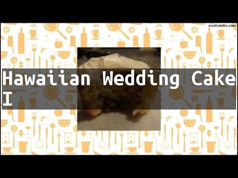 Recipe Hawaiian Wedding Cake I