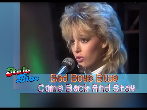 Bad Boys Blue - Come Back And Stay (Remastered Audio)