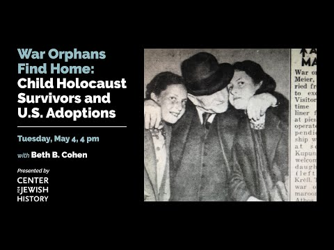 War Orphans Find Home: Child Holocaust Survivors And US Adoptions