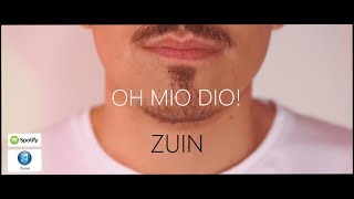 ZuiN - Oh mio Dio!  [ OFFICIAL VIDEO 2017 ]