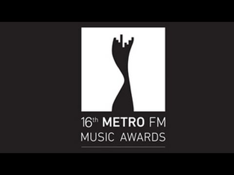 16TH Metro FM Awards: 25 February 2017