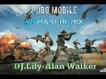 Animasi PUBG MOBILE remix DJ lily-alan walker