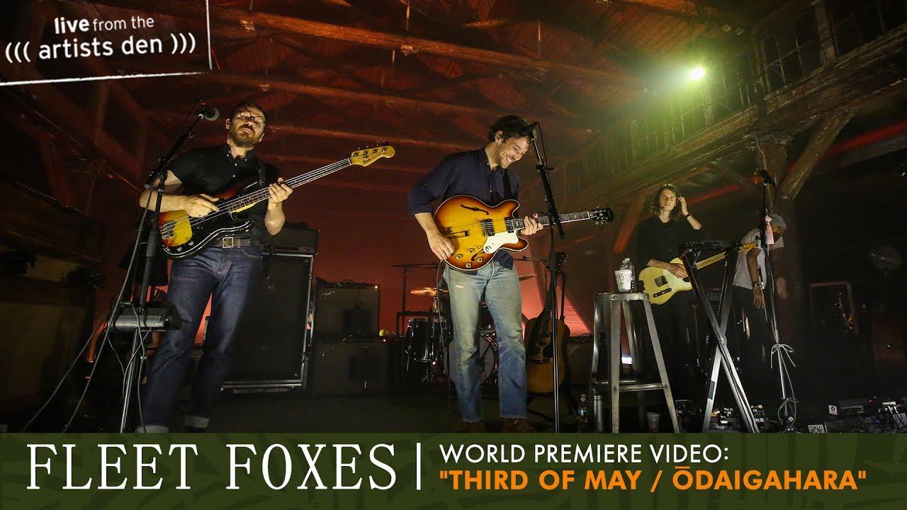 fleet-foxes-third-of-may-odaigahara-live-from-the-artists-den-fleet-foxes