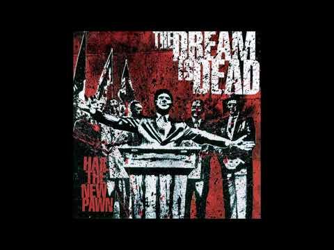 The Dream Is Dead - Hail The New Pawn (2005) Full Album