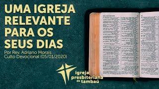 IPTambaú | Uma Igreja relevante para os seus dias | Adriano Morais | 05/01/2020 | 9h