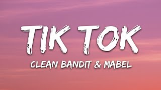 Clean Bandit & Mabel - Tick Tock (Lyrics) feat. 24kGoldn