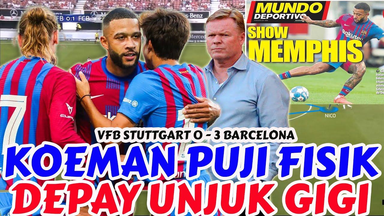 Taktik Koeman Untuk Memphis Depay   4-3-3 Coba Terus Dieksplorasi   VFB Stuttgart 0 - 3 Barcelona