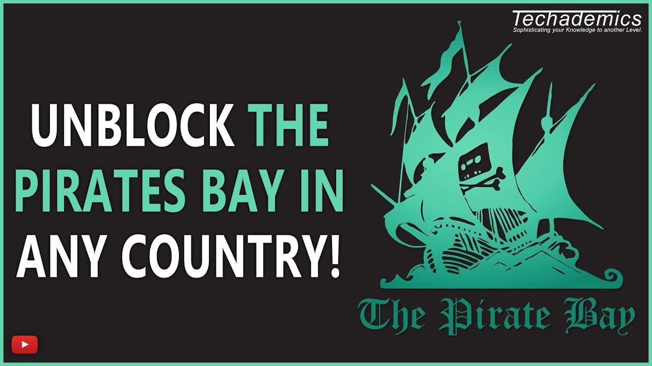How To Unblock The Pirates Bay ANY COUNTRY