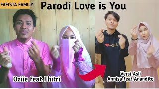 Download PARODI LOVE IS YOU // ANNISA feat ANANDITO dan OZIIE feat FHITRI // FAFISTA FAMILY