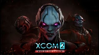First Time with War of the Chosen! XCOM 2 Shenanigans! (STREAM ARCHIVE!)